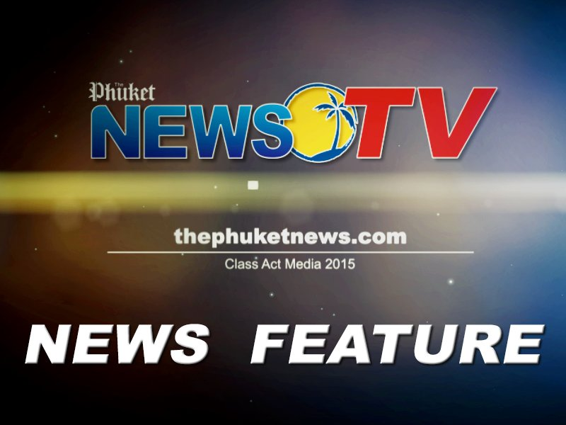 PHUKET NEWS TV: Phuket Xtra - July 22
