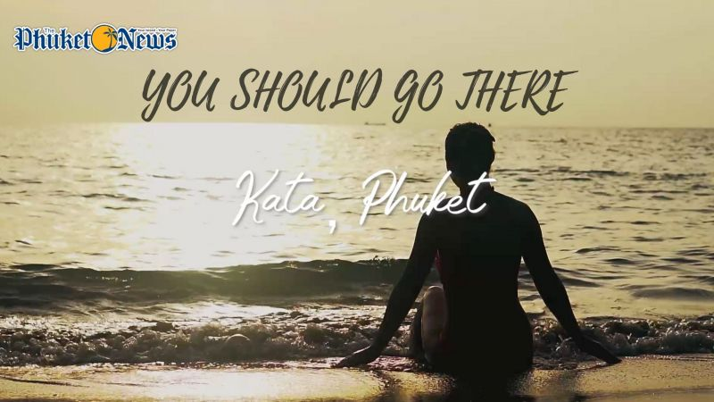 [VIDEO] Phuket, Thailand: You Should Go There #3 - Kata Beach!